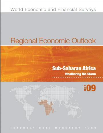 Sub-Saharan Africa:Weathering the Storm. IMF Regional Economic Outlook, 2009